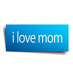 I love mom blue paper sign on white background vector