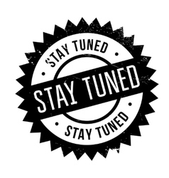 Stay tuned stamp vector image