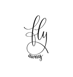 fly away black and white hand written ink vector image