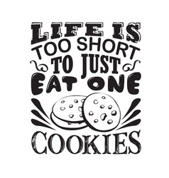 chocolate chip quote good for poster in the vector image