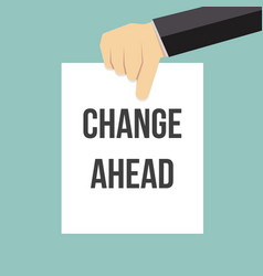 Man showing paper change ahead text vector