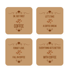set coffee quotes can be used for flyers vector image