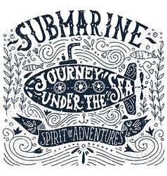 Hand drawn vintage print with a submarine and hand vector