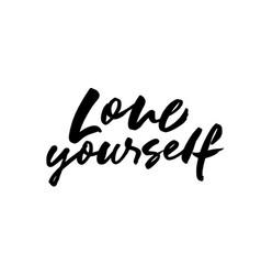 Love yourself ink pen lettering vector