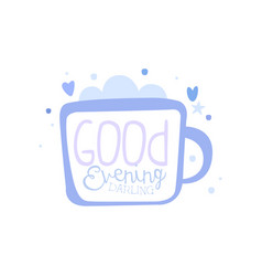 Good evening darling positive quote hand vector