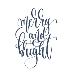 merry and bright - hand lettering inscription text vector image