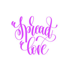 Spread love - hand lettering love quote to vector
