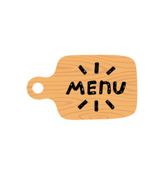 wooden cutting board with lettering menu vector image