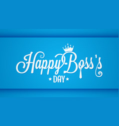 Boss day logo vintage lettering design background vector