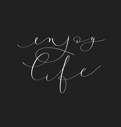 Enjoy life handwritten lettering positive quote vector