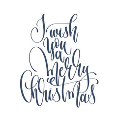 i wish you a merry christmas - hand lettering vector image