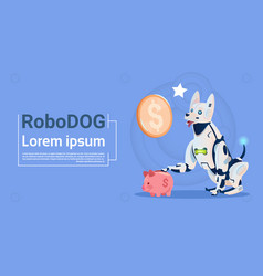 Robotic dog sit with piggy bank online banking vector