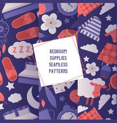 Bedroom supplies set seamless patterns vector