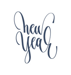 new year - hand lettering inscription text vector image