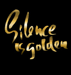Silence is golden hand drawn lettering vector