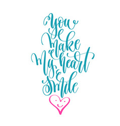 you make my heart smile - hand lettering love vector image vector image