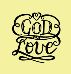 hand lettering god is love with heart vector image