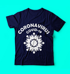 Covid 19coronavirus covid 19 colour tshirt vector