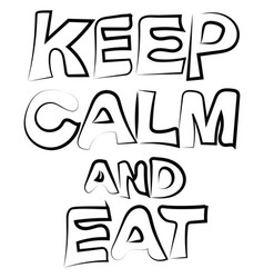 keep calm and eat on white background vector image