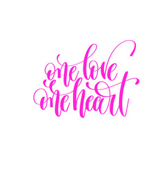 One love one heart - hand lettering love quote to vector