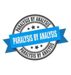 Paralysis analysis label paralysis by vector