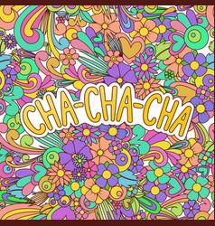 Cha-cha-cha zen tangle doodle dance background vector