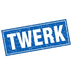 Twerk blue square grunge stamp on white vector