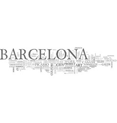 what you need to know about barcelona travel text vector image