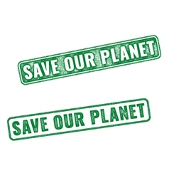 Realistic grunge rubber stamp Save our Planet vector image