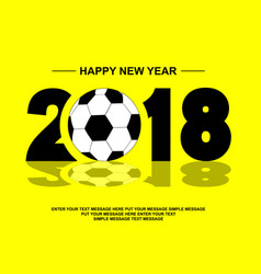 2018 happy new year football vector image