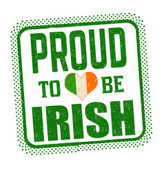 proud to be irish sign or stamp vector image
