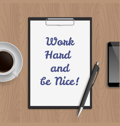 quote work hard and be nice vector image
