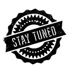 Stay tuned stamp vector