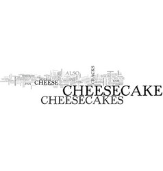 what you need to know about cheesecakes text word vector image vector image