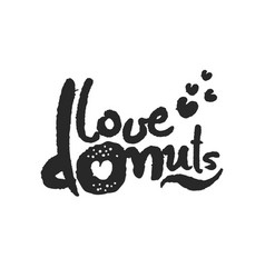 love donuts calligraphy lettering vector image