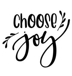 Choose joy inspirational quotes vector