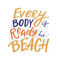 every body is ready for beach inspirational quote vector image