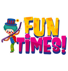 Font design for word fun times with funny clown vector
