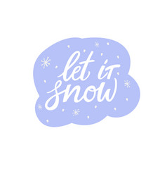 let it snow hand lettering phrase greeting card vector image