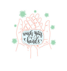 wash your hands - hand lettering text on a piece vector image