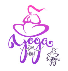 Yoga for mom logo template with lettering vector