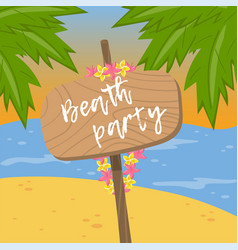 beach party wooden road board sign on tropical vector image