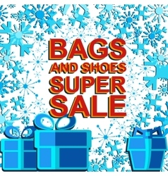 Big winter sale poster with BAGS AND SHOES SUPER vector image