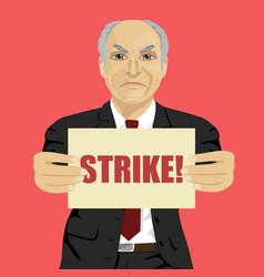 angry senior businessman holding strike banner vector image