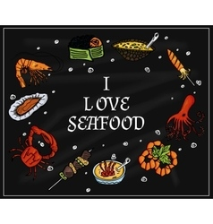I love seafood on the blackboard with chalk vector image vector image