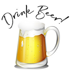 glass of beer with phrase drink beer vector image