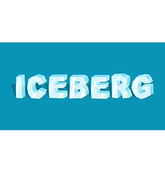 Iceberg word letters of ice cold lettring vector