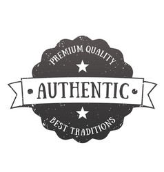 authentic vintage emblem badge vector image