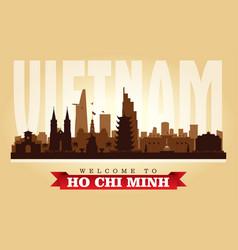 Ho chi minh vietnam city skyline silhouette vector