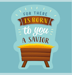 for there is born to you a savior vector image